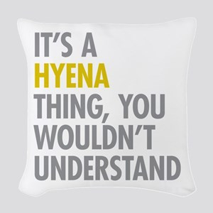 Its A Hyena Thing Woven Throw Pillow