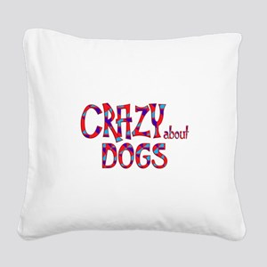 Crazy About Dogs Square Canvas Pillow