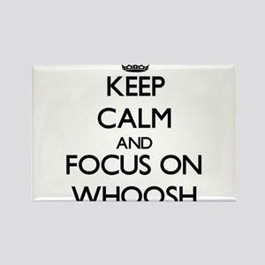 Keep Calm by focusing on Whoosh Magnets