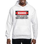 Bad Chemo Day Hooded Sweatshirt