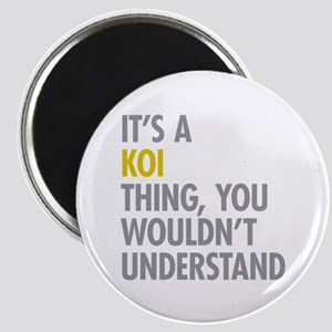 Its A Koi Thing Magnet