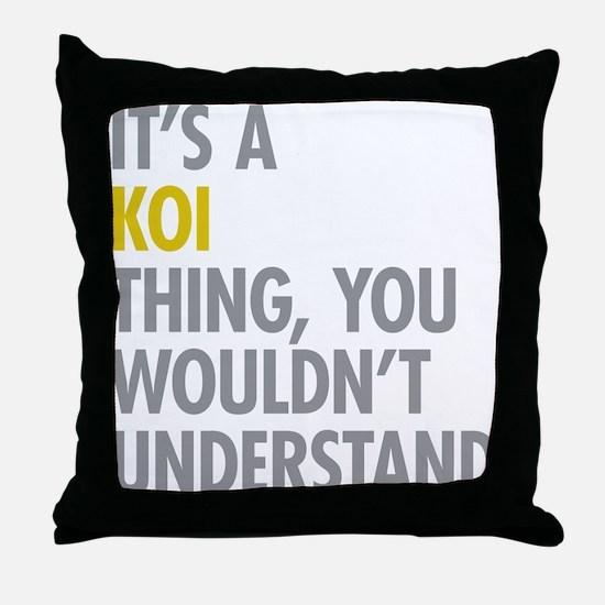 Its A Koi Thing Throw Pillow