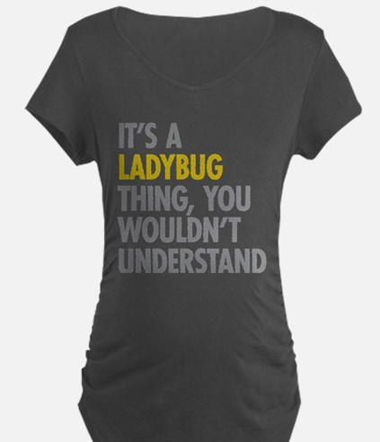 Its A Ladybug Thing T-Shirt