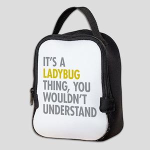 Its A Ladybug Thing Neoprene Lunch Bag
