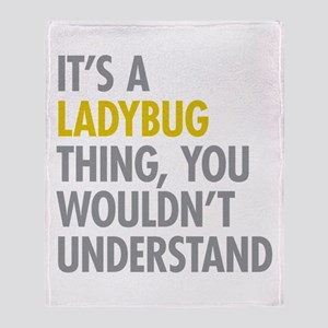 Its A Ladybug Thing Throw Blanket