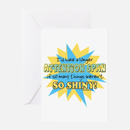 Attention Span Shiny Greeting Cards