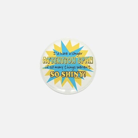 Attention Span Shiny Mini Button