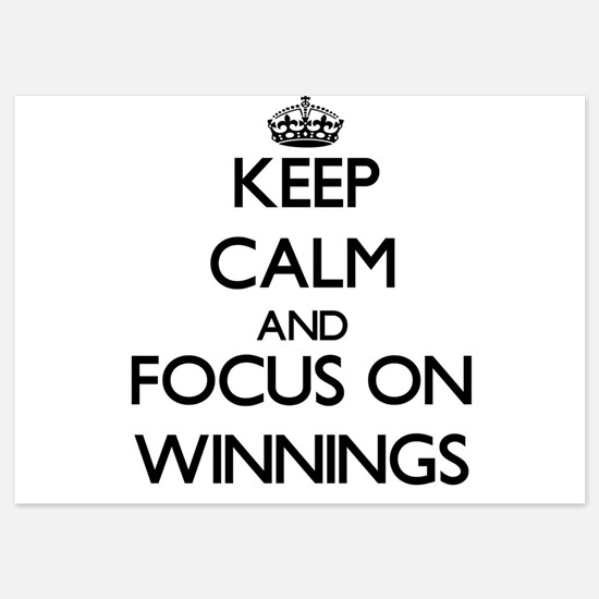 Keep Calm by focusing on Winnings Invitations