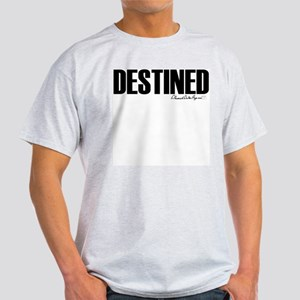Destined Light T-Shirt
