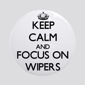 Keep Calm by focusing on Wipers Ornament (Round)