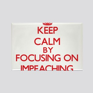 Keep Calm by focusing on Impeaching Magnets