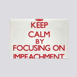 Keep Calm by focusing on Impeachment Magnets