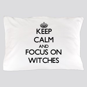 Keep Calm by focusing on Witches Pillow Case