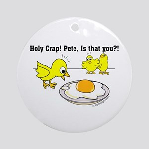 Holy Crap Pete Chick Egg Cartoon Ornament (Round)