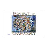 Breakfast Of Champions! Mini Poster Print