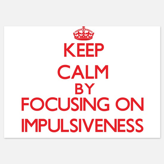 Keep Calm by focusing on Impulsiveness Invitations