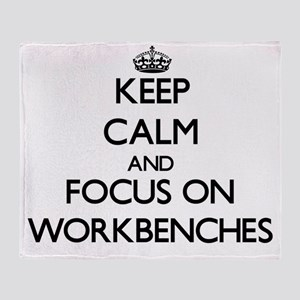 Keep Calm by focusing on Workbenches Throw Blanket