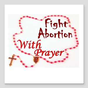 """Pray Rosary Fight Aborti Square Car Magnet 3"""" x 3"""""""