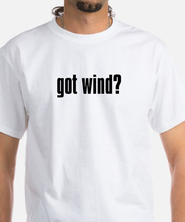 got wind? White T-Shirt