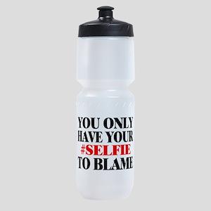 Blame Your Selfie Sports Bottle