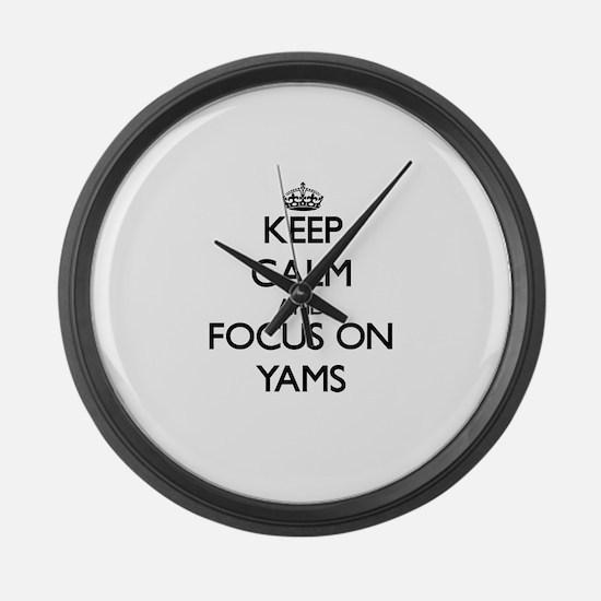 Keep Calm by focusing on Yams Large Wall Clock