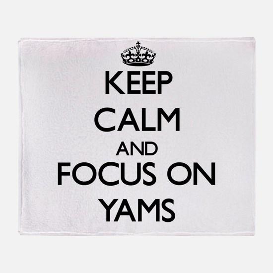 Keep Calm by focusing on Yams Throw Blanket