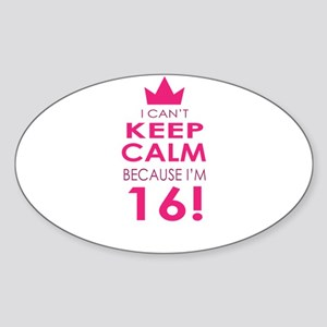 I cant keep calm because Im 16 Sticker
