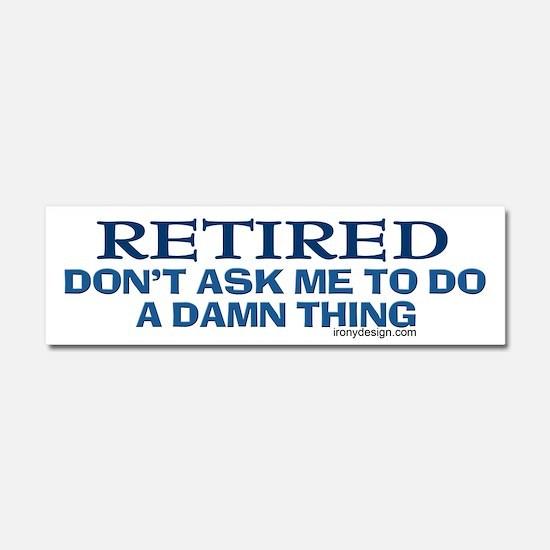 Retired Humor Car Magnet 10 x 3