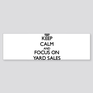 Keep Calm by focusing on Yard Sales Bumper Sticker