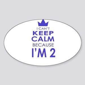 I Cant Keep Calm because Im 2 Sticker