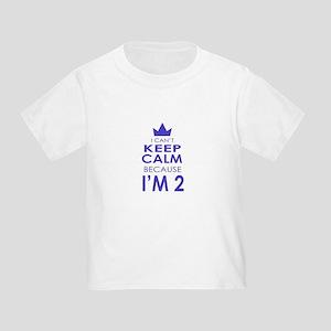 I Cant Keep Calm because Im 2 T-Shirt