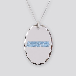 I'd Rather Be Watching Forbidden Planet Necklace O