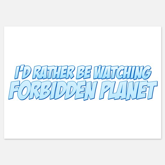 I'd Rather Be Watching Forbidden Planet 5x7 Flat C