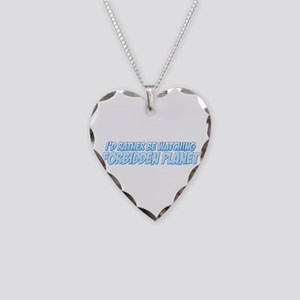 I'd Rather Be Watching Forbidden Planet Necklace H