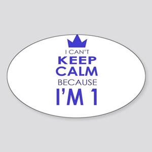 I cant keep calm because Im one Sticker