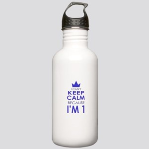 I cant keep calm because Im one Water Bottle