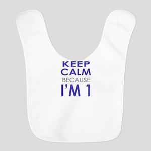 I cant keep calm because Im one Bib