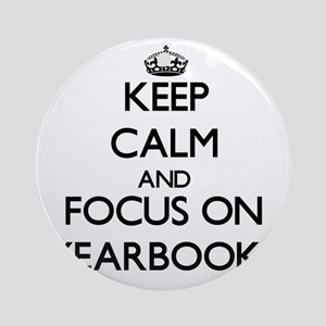 Keep Calm by focusing on Yearbook Ornament (Round)