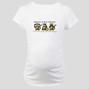 No Evil Monkeys Maternity T-Shirt