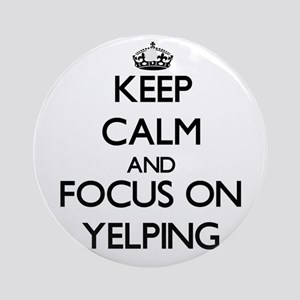 Keep Calm by focusing on Yelping Ornament (Round)