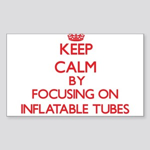 Keep Calm by focusing on Inflatable Tubes Sticker