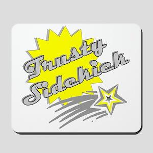 Trusty Sidekick Mousepad