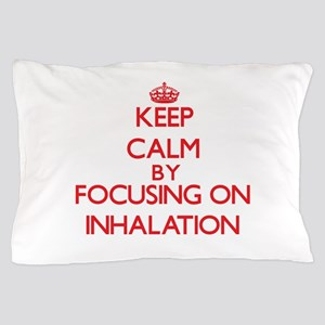 Keep Calm by focusing on Inhalation Pillow Case