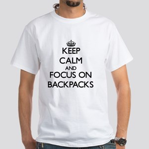 Keep Calm by focusing on Backpacks T-Shirt