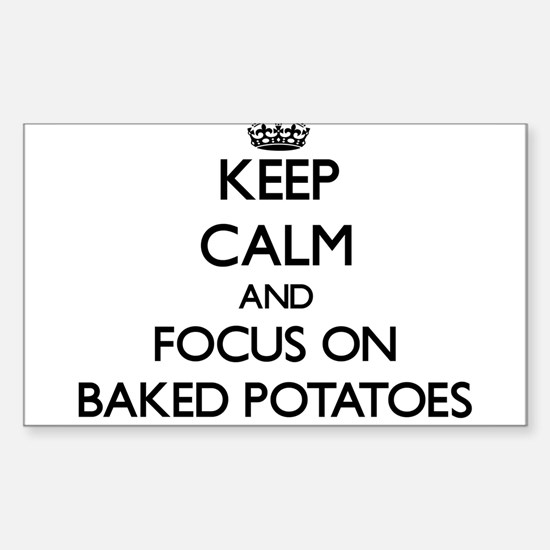 Keep Calm by focusing on Baked Potatoes Decal