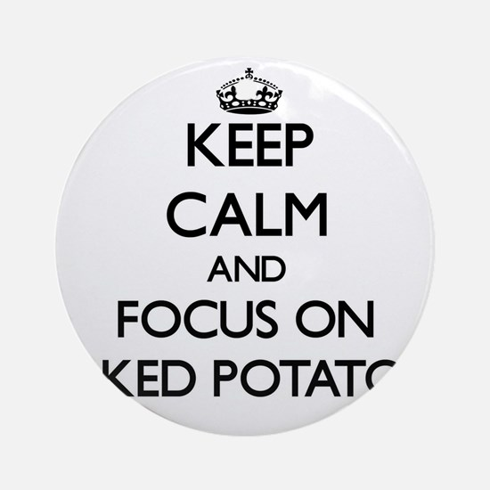 Keep Calm by focusing on Baked Po Ornament (Round)