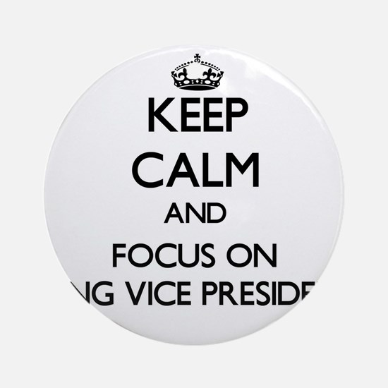 Keep Calm by focusing on Being Vi Ornament (Round)