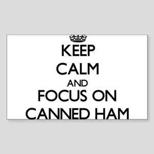 Keep Calm by focusing on Canned Ham Sticker