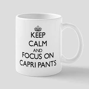 Keep Calm by focusing on Capri Pants Mugs