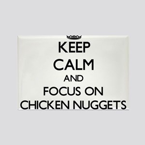 Keep Calm by focusing on Chicken Nuggets Magnets
